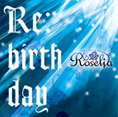 Re:birth day♪Roselia