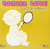Babies Love Robbie Williams