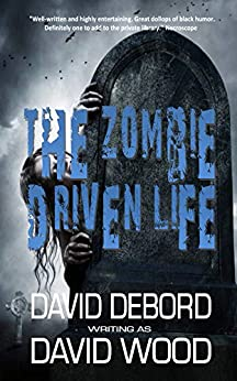 The Zombie-Driven Life by [Wood, David, Debord, David]