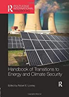 Handbook of Transitions to Energy and Climate Security (Routledge International Handbooks)