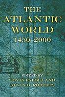 The Atlantic World: 1450–2000 (Blacks in the Diaspora)