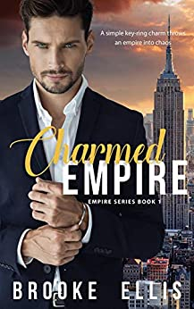 Charmed Empire (Empire Series Book 1) by [Ellis, Brooke]