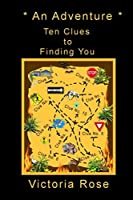 An Adventure: Ten Clues to Finding You