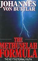 The Methuselah Formula: The Key to Eternal Youth