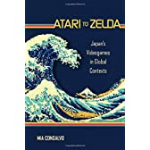 Atari to Zelda: Japan's Videogames in Global Contexts (MIT Press)