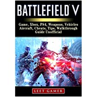 Battlefield V Game, Xbox, Ps4, Weapons, Vehicles, Aircraft, Cheats, Tips, Walkthrough, Guide Unofficial