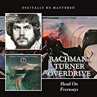 Head On/Freeways / Bachman Turner Overdrive by Bachman Turner Overdrive