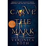 Carve the Mark: Veronica Roth's breathtaking fantasy captures an unusual friendship, an epic love story, and a galaxy-sweepin