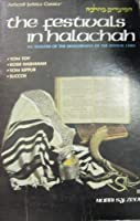 The festivals in Halachah: An analysis of the development of the festival laws = [ha-Moadim ba-halakah] (ArtScroll Judaica classics)