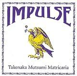 IMPULSE - 竹中睦 Matricaria