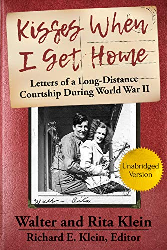 Kisses When I Get Home: Unabridged Letters of a Long-Distance Courtship During World War II (English Edition)