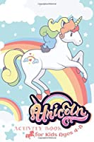 Unicorn Activity Book for Kids Ages 4-8: An Art Activity Book for Creative Kids with 100 Different wonderful unicorn activity and coloring book for Kids Ages 4-8 (Coloring Books for Kids)