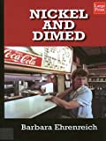 Nickel and Dimed: On (Not) Getting by in America (Wheeler Large Print Book Series)