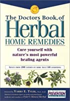 The Doctors Book of Herbal Home Remedies: Cure Yourself with Nature's Most Powerful Healing Agents (Doctors Books)