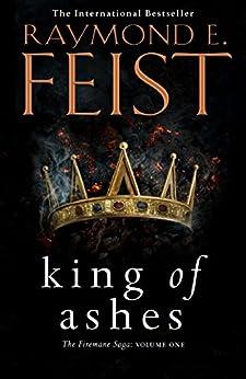 King of Ashes (The Firemane Saga, Book 1) by [Feist, Raymond E.]