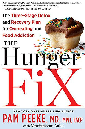 Download The Hunger Fix: The Three-Stage Detox and Recovery Plan for Overeating and Food Addiction 1609614526