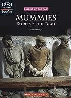 Mummies: Secrets Of The Dead (High Interest Books)