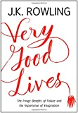 Very Good Lives: The Fringe Benefits of Failure and the Impo…