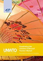 Penetrating the Chinese Outbound Tourism Market: Successful Practices and Solutions
