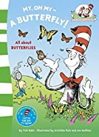 My Oh My, a Butterfly. Based on the Characters Created by Dr Seuss (The Cat in the Hat's Learning Library) by Dr Seuss(2011-06-01)