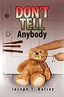 Don't Tell Anybody