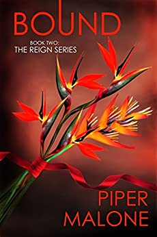 Bound (The Reign Series Book 2) by [Malone, Piper]