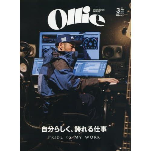 Ollie(オーリー) 2018年 3 月号 (自分らしく、誇れる仕事 PRIDE TO MY WORK)