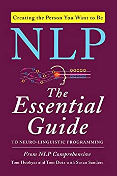 NLP: The Essential Guide to Neuro-Linguistic Programming by [Comprehensive, NLP, Dotz, Tom, Hoobyar, Tom, Sanders, Susan]