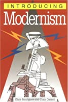 Introducing Modernism (Introducing (Icon Books))