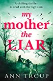 My Mother, The Liar: A chilling thriller to read with the lights on this winter