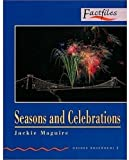 Factfiles: Seasons and Celebrations: 700 Headwords (Oxford Bookworms ELT)