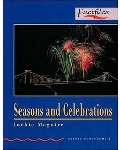 Factfiles: Seasons and Celebrations: 700 Headwords (Oxford Bookworms ELT)の詳細を見る