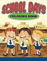 School Days Coloring Book