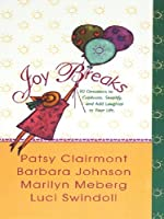 Joy Breaks: 90 Devotions to Celebrate, Simplify, and Add Laughter to Your Life (Walker Large Print Books)