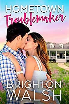 Hometown Troublemaker (Havenbrook Book 2) by [Walsh, Brighton]