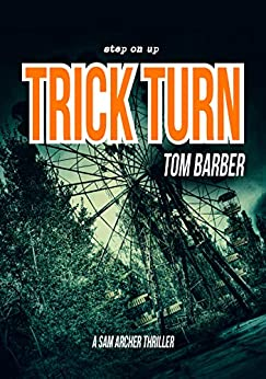 Trick Turn (Sam Archer Book 11) by [Barber, Tom]
