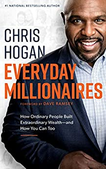 Everyday Millionaires: How Ordinary People Built Extraordinary Wealth—and How You Can Too by [Hogan, Chris]