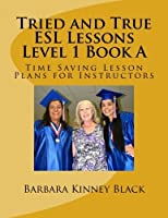 Tried and True ESL Lessons Level 1 Book A: Time Saving Lesson Plans for Instructors [並行輸入品]