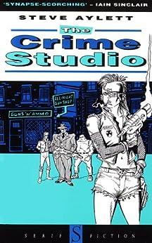The Crime Studio by [Aylett, Steve]