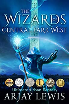 The Wizards of Central Park West: Ultimate Urban Fantasy by [Lewis, Arjay]