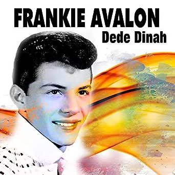 Amazon Music - フランキー・アヴァロンのFrankie Avalon Dede Dinah - Amazon.co.jp
