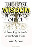 The Lost Wisdom Property Office: A New Way to Survive in Our Crazy World