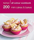 200 Mini Cakes & Bakes: Hamlyn All Colour Cookbook 画像