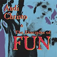 Andi Christo & Disciples of Fun by Fun (2013-05-03)