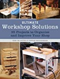 Ultimate Workshop Solutions: 35 Projects to Organize and Improve Your Shop (Popular Woodworking) 画像