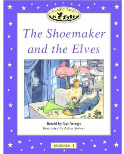 Classic Tales (The Shoemaker and the Elves: 100-Word Vocabulary)の詳細を見る