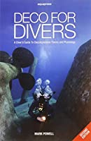 Deco for Divers: A Diver's Guide to Decompression Theory and Physiology by Mark Powell(2014-12-15)