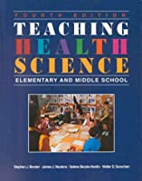 Teaching Health Science: Elementary and Middle School