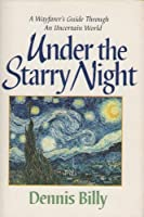 Under the Starry Night: A Wayfarer's Guide Through an Uncertain World