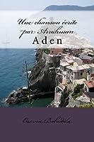 Une Chanson Ecrite Par Arrahman: Aden